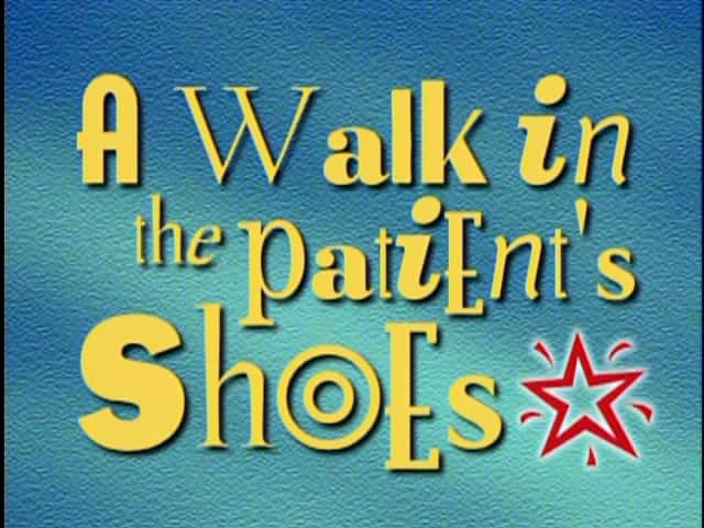 A Walk in the Patient's Shoes