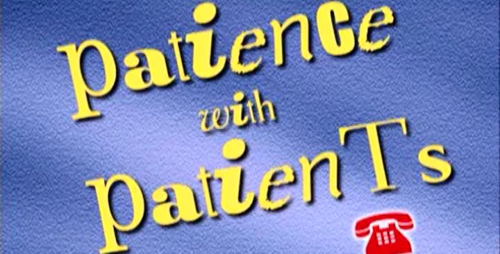 (14) Patience with Patients (Handling the Unhappy Caller)
